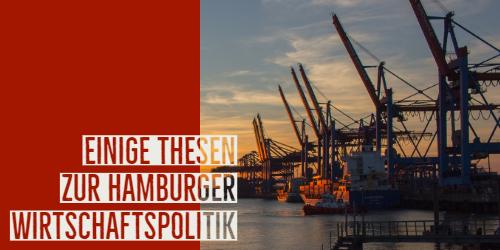Einige Thesen zur Hamburger Wirtschaftspolitik